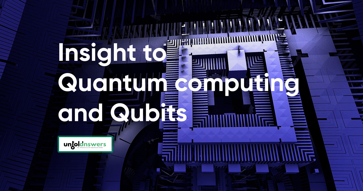 Special Insights to Quantum Computing and Qubits