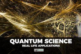 Quantum Science Real Life Applications